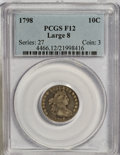 Early Dimes, 1798 10C Large 8 Fine 12 PCGS....