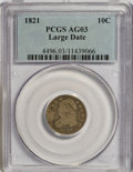 Bust Dimes: , 1821 10C Large Date AG3 PCGS. PCGS Population (1/194). NGC Census:(1/204). Mintage: 1,186,512. Numismedia Wsl. Price for N...
