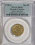 Colonials: , 1738-A SOU M French Colonies Sou Marque MS62 PCGS. PCGS Population(4/3). NGC Census: (0/0). ...