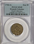 Colonials, 1762-A SOU M French Colonies Sou Marque XF45 PCGS. Ex: FordCollection. PCGS Population (2/6)....