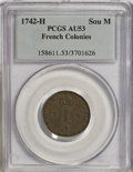 Colonials: , 1742-H SOU M French Colonies Sou Marque AU53 PCGS. PCGS Population(1/2). NGC Census: (0/0). ...