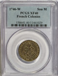 1746-W SOU M French Colonies Sou Marque XF40 PCGS. PCGS Population (0/0). NGC Census: (0/0). (#158641)...(PCGS# 158687)