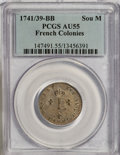 Colonials, 1741/39-BB French Colonies Sou Marque AU55 PCGS. PCGS Population(2/0). NGC Census: (0/0). (#147491)...