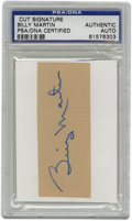 Autographs:Letters, Billy Martin Cut Signature, PSA Authentic. The fiery temperpossessed by long-time skipper Billy Martin probably won him as...