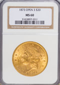 Liberty Double Eagles: , 1873 $20 Open 3 MS60 NGC. NGC Census: (870/2521). PCGS Population(675/1739). Numismedia Wsl. Price for NGC/PCGS coin in M...