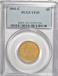 Liberty Half Eagles, 1841-C $5 VF35 PCGS....