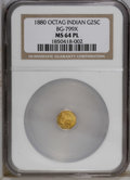 California Fractional Gold: , 1880 25C Indian Octagonal 25 Cents, BG-799X, R.3, MS64 ProoflikeNGC. NGC Census: (10/7). PCGS Population (55/16). (#1065...