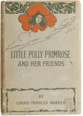 Books:Children's Books, Carro Frances Warren. Little Polly Primrose and Her Friends.Boston: C. M. Clark Publishing, 1908. Fourteen colo...