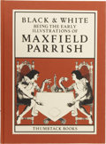 Books:First Editions, Maxfield Parrish. Black & White: Being the EarlyIllustrations of Maxfield Parrish. Brooklyn: Thumbtack Books,1982....
