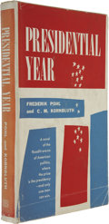 Books:First Editions, Frederik Pohl and C. M. Kornbluth. Presidential Year. NewYork: Ballantine Books, 1956. First edition....