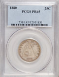 Proof Seated Quarters: , 1880 25C PR45 PCGS. PCGS Population (1/306). NGC Census: (0/276).Mintage: 1,355. (#5581)...