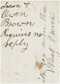 """Autographs:Military Figures, John Brown of Osawatamie Autograph Docket Including his Surname""""Brown"""" at top corner of a single sheet, 8"""" x 5...."""