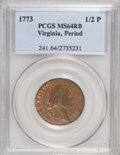Colonials, 1773 1/2P Virginia Halfpenny, Period MS64 Red and Brown PCGS....