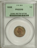 1868 1C PR65 Red and Brown PCGS....(PCGS# 2292)
