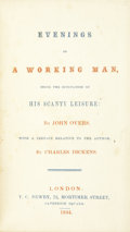 Books:First Editions, [Charles Dickens]. John Overs. Evenings of a Working Man, Beingthe Occupation of His Scanty Leisure...With a Prefac...