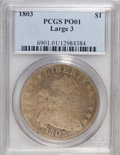 Early Dollars, 1803 $1 Large 3 Poor 1 PCGS. PCGS Population (1/208). (#6901)...