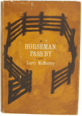 Books:First Editions, Larry McMurtry. Horseman, Pass By. New York: Harper &Brothers Publishers, 1961.. First edition....
