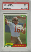 Football Cards:Singles (1970-Now), 1981 Topps Joe Montana #216 PSA NM 7. Some say that he is the bestbackfield general to ever lead on offense. One thing is...
