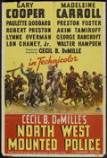 "Movie Posters:Adventure, North West Mounted Police (Paramount, 1940). One Sheet (27"" X39.5"") Style B. Adventure.. ..."
