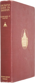 Books:First Editions, [Charles Dickens]. Edward F. Payne. Dickens Days in Boston, ARecord of Daily Events. 1927....