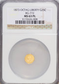 California Fractional Gold: , 1873 25C Liberty Octagonal 25 Cents, BG-772, High R.6, MS63Prooflike NGC. (#71...