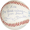 Autographs:Baseballs, Mickey Mantle Single Signed Baseball With Inscription. ...