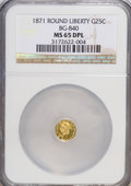 California Fractional Gold, 1871 25C Liberty Round 25 Cents, BG-840, Low R.4, MS65 DeepProoflike NGC....
