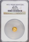 California Fractional Gold: , 1872/1 25C Indian Round 25 Cents, BG-868, High R.4, MS63 ProoflikeNGC. NGC Census: (3/5). (#71072...