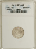 Coins of Hawaii: , 1883 10C Hawaii Ten Cents--Cleaned--ANACS. AU53 Details. NGCCensus: (12/145). PCGS Population (27/173). Mintage: 250,000. ...