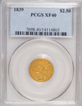 Classic Quarter Eagles: , 1839 $2 1/2 XF40 PCGS. PCGS Population (12/45). NGC Census: (4/64).Mintage: 27,000. Numismedia Wsl. Price for NGC/PCGS coi...