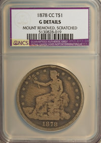 1878-CC T$1 --Mount Removed, Scratched--NCS. Good Details. NGC Census: (0/72). PCGS Population (0/124). Mintage: 97,000...