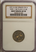 Errors, 1971-D 25C Quarter--Struck on a Type One 10C Planchet, 2.3Grams--AU58 NGC.. From The Ed Lepordo Collection, PartTwo....