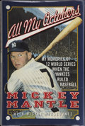 "Autographs:Others, Mickey Mantle Signed ""All My Octobers"" Book...."