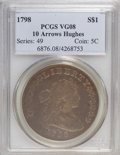 Early Dollars, 1798 $1 Large Eagle, 10 Arrows Hughes VG8 PCGS. PCGS Population(1/95). NGC Census: (0/0). (#6876)...