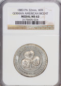 Expositions and Fairs, 1883 Medal PA 32 mm, White Metal German American Bicentennial MedalMS62 NGC....