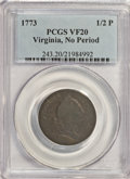 1773 1/2P Virginia Halfpenny, No Period VF20 PCGS. PCGS Population (1/79). NGC Census: (0/0). (#243)...(PCGS# 243)