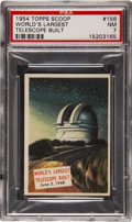"Non-Sport Cards:Singles (Post-1950), 1954 Topps Scoop #156 ""World's Largest Telescope Built"" PSA NM7...."
