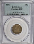 Bust Dimes: , 1830 10C Medium 10C G6 PCGS. PCGS Population (4/181). NGC Census:(0/163). Mintage: 510,000. Numismedia Wsl. Price for NGC/...