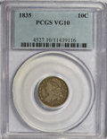 Bust Dimes: , 1835 10C VG10 PCGS. PCGS Population (8/406). NGC Census: (2/411).Mintage: 1,410,000. Numismedia Wsl. Price for NGC/PCGS co...