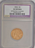 Three Dollar Gold Pieces, 1854 $3 --Improperly Cleaned--AU50 NCS. AU50 Details. NGC Census: (142/2796). PCGS Population (272/1806). Mintage: 138,618. ...
