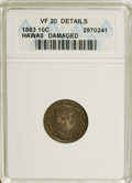 Coins of Hawaii: , 1883 10C Hawaii Ten Cents--Damaged--ANACS. VF20 Details. NGCCensus: (2/232). PCGS Population (18/378). Mintage: 250,000. ...