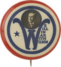 "Political:Pinback Buttons (1896-present), Woodrow Wilson: A Spectacular 1¼"" Button Design...."