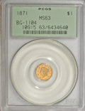 California Fractional Gold, 1871 $1 Liberty Octagonal 1 Dollar, BG-1104, High R.4, MS63PCGS....