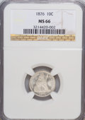 Seated Dimes, 1876 10C MS66 NGC....