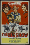 "Movie Posters:Western, The Big Show (Republic, R-1940s). One Sheet (27"" X 41""). Western. Starring Gene Autry, Smiley Burnette, Kay Hughes and Sally..."