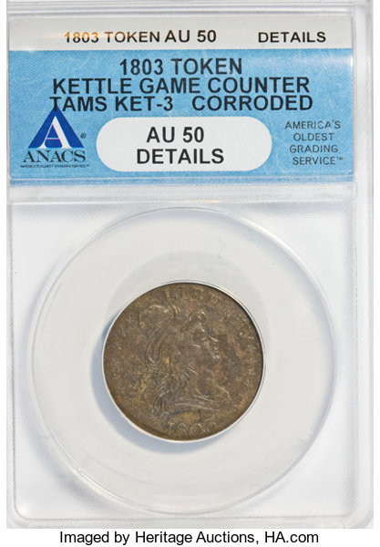 1803 token kettle game counter corroded au50 anacs au50 lot