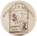 "Political:Pinback Buttons (1896-present), McKinley & Roosevelt: A Rare and Striking ""Dinner Bucket""Button Variety...."