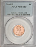 Lincoln Cents, 2006-D 1C MS67 Red PCGS. PCGS Population (174/2). (#93199)...