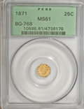 California Fractional Gold: , 1871 25C Liberty Octagonal 25 Cents, BG-768, R.4, MS61 PCGS. PCGSPopulation (12/35). NGC Census: (3/6). (#10595)...