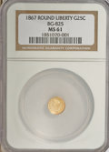 California Fractional Gold: , 1867 25C Liberty Round 25 Cents, BG-825, R.4, MS61 NGC. NGC Census:(2/7). PCGS Population (7/46). (#10686)...